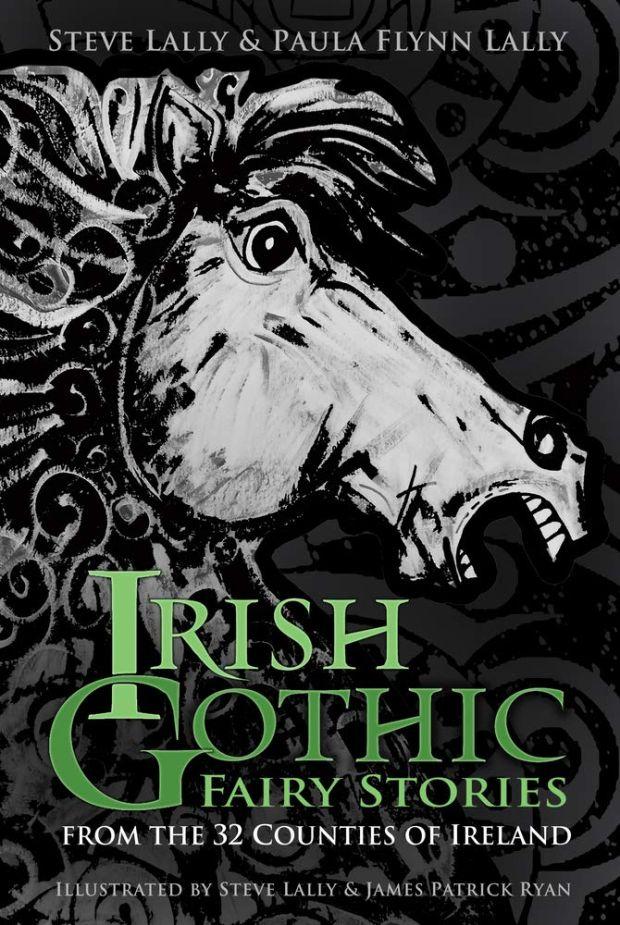 Irish Gothic: fairy stories from Ireland's 32 counties