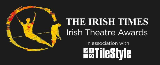 The 22nd Irish Times Irish Theatre Awards will be held on Sunday, March 31st in the National Concert Hall