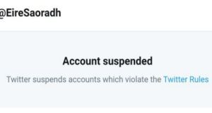 The @EireSaoradh account was suspended by Twitter.