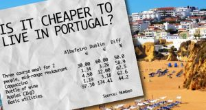 It's a lot cheaper to live in Portugal, with value to be had even in the Algarve, particularly when compared with prices in Dublin