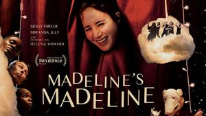 Madeline's Madeline: Throughout there are dark hints of mental illness