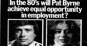 A 1980 advertisement for the Employment Equality Agency, set up in 1977 and led by the late Sylvia Meehan. Before then, it was legal for employers to bar women or men from jobs.