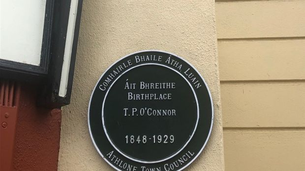 There are two plaques to TP O'Connor, an MP for almost 50 years.