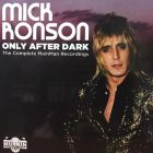 One of rock music's most unenthusiastic solo stars, guitarist Mick Ronson came to prominence as the de facto musical director of the group of musicians David Bowie used for several of his early 1970s albums.