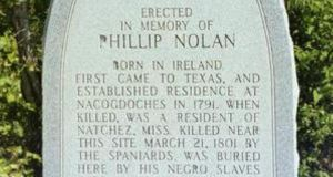A memorial erected in 1965 in Blum, Texas, to the memory of Philip Nolan (1771–1801), a Belfast-born horse trader, freebooter and one of the earliest filibusters