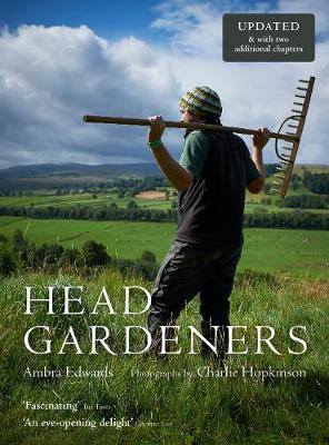 Le Head Gardeners réédité par Ambra Edwards (Pimpernel Press, 20 £) comprend des profils supplémentaires de deux jardiniers en chef britanniques.