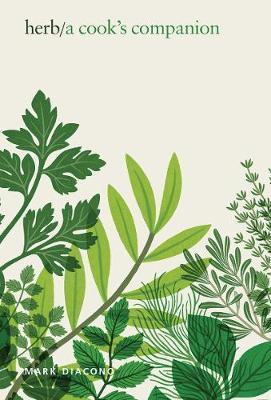 Mark Diacono's Herb: A Cook's Companion (Quadrille, 26 £) est un guide élégamment écrit et magnifiquement illustré sur la culture et la cuisine avec des herbes.