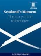 Scotland's Moment - The Story of the referendum