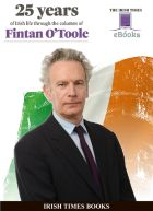 25 Years of Irish Life through the columns of Fintan O'Toole